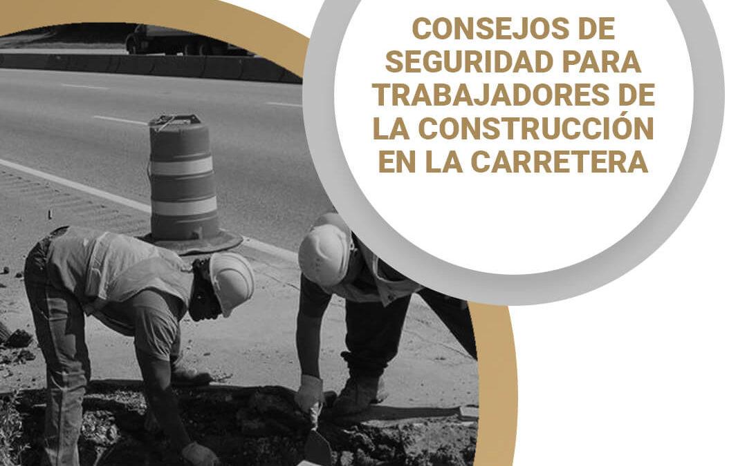 Consejos de seguridad para los obreros en la carretera