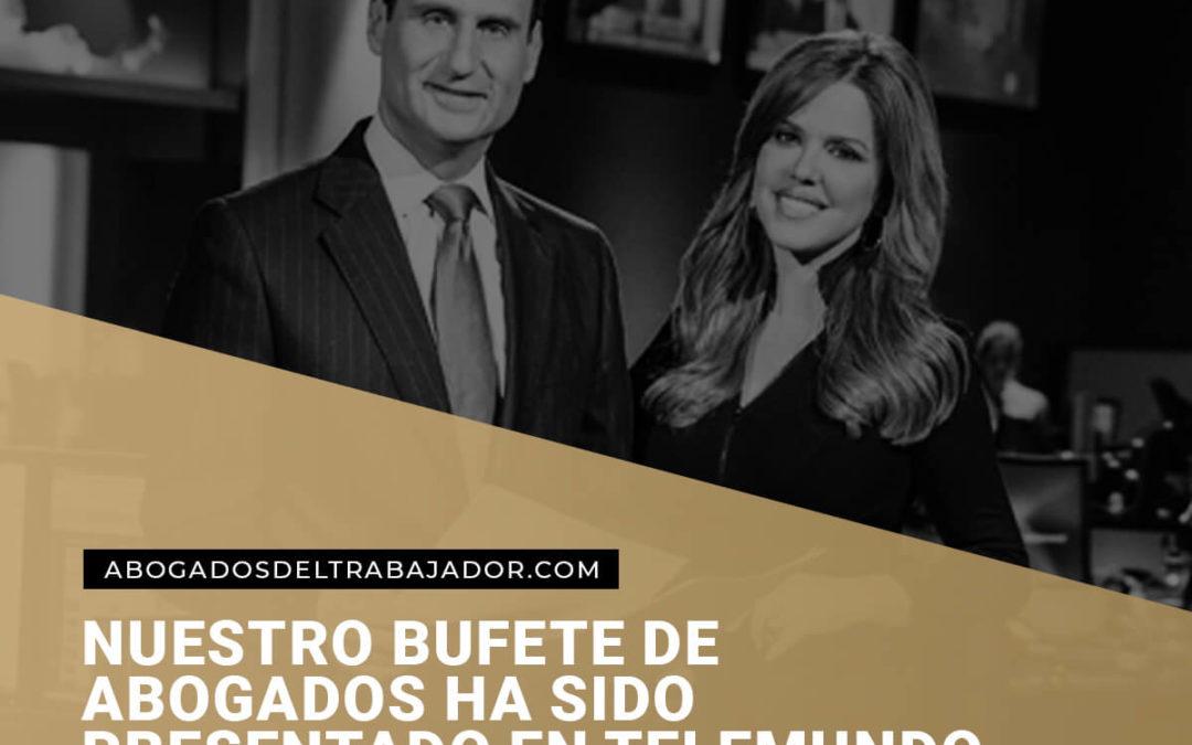 Nuestro bufete de abogados ha aparecido en Telemundo, NBC, FOX, Univision y Estrella TV
